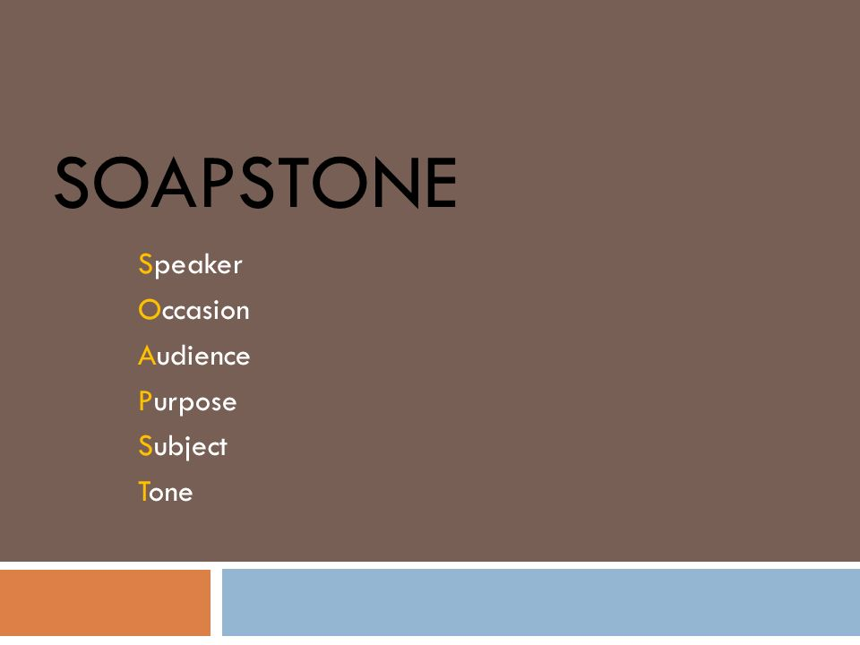 SOAPSTONE subject The subject of the writing is….