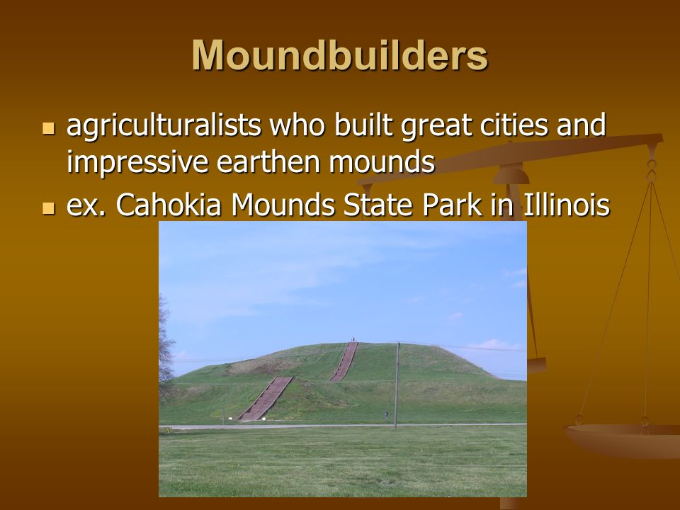 Moundbuilders agriculturalists who built great cities and impressive earthen mounds agriculturalists who built great cities and impressive earthen mou