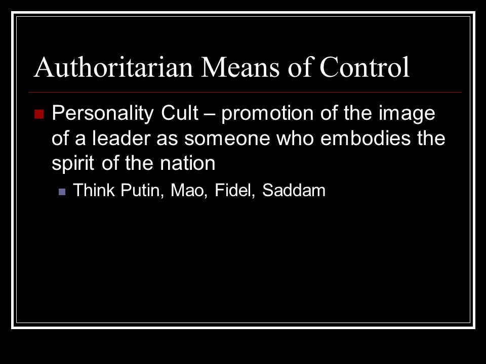 Types of Authoritarian Rule Personal and Monarchical Rule Rule by a single leader, no clear regime or rules to constrain the ruler Tools of control Patrimonialism – supporters benefit from alliance with the ruler (corruption, clientelism) Examples Saudi Arabian Royal Family Mobutu Sese Seko in Zaire (now DRC) from 1965 to 1997 Used nations diamond and copper wealth to enrich followers