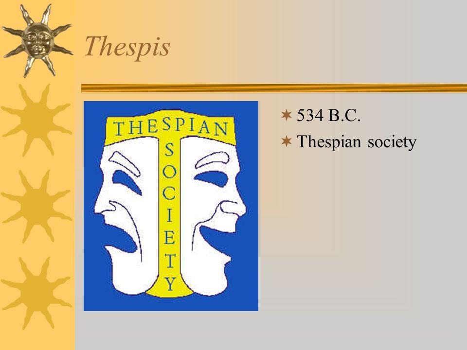 Thespis 534 B.C. Thespian society