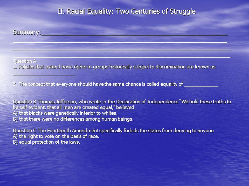 II. Racial Equality: Two Centuries of Struggle Summary:_______________________________________________________________________________________________