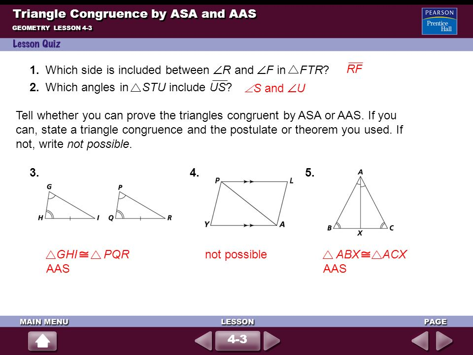 1.Which side is included between R and F in FTR? 2.Which angles in STU include US? Tell whether you can prove the triangles congruent by ASA or AAS. I