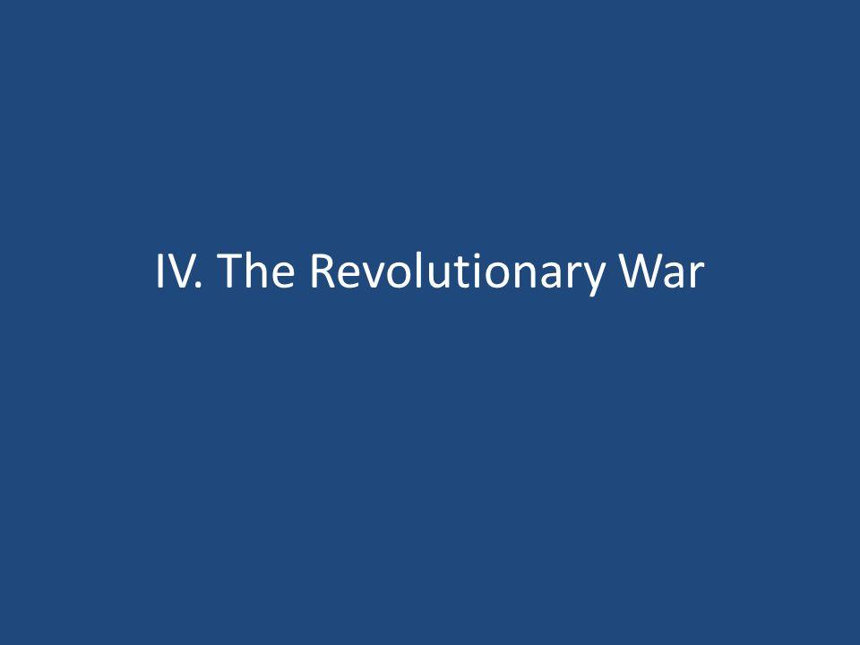 IV. The Revolutionary War