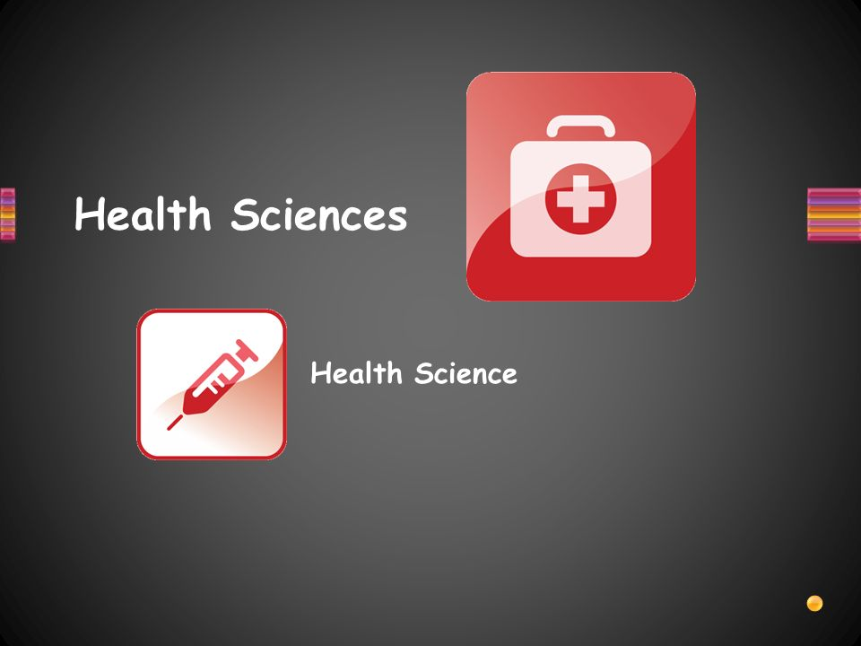 Health Sciences Health Science