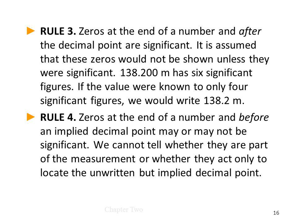 RULE 3. Zeros at the end of a number and after the decimal point are significant.