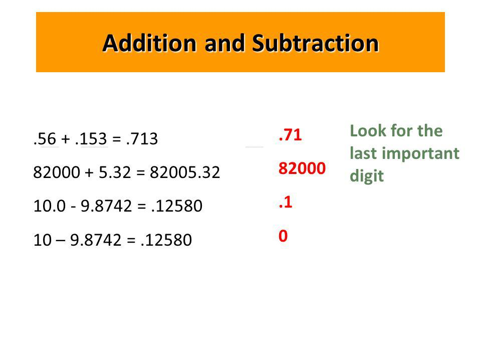 __ ___ __ Addition and Subtraction = = = – = Look for the last important digit