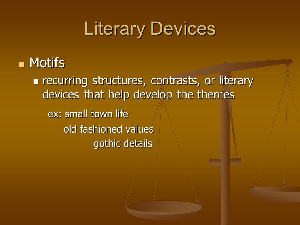 Literary Devices Motifs Motifs recurring structures, contrasts, or literary devices that help develop the themes recurring structures, contrasts, or l