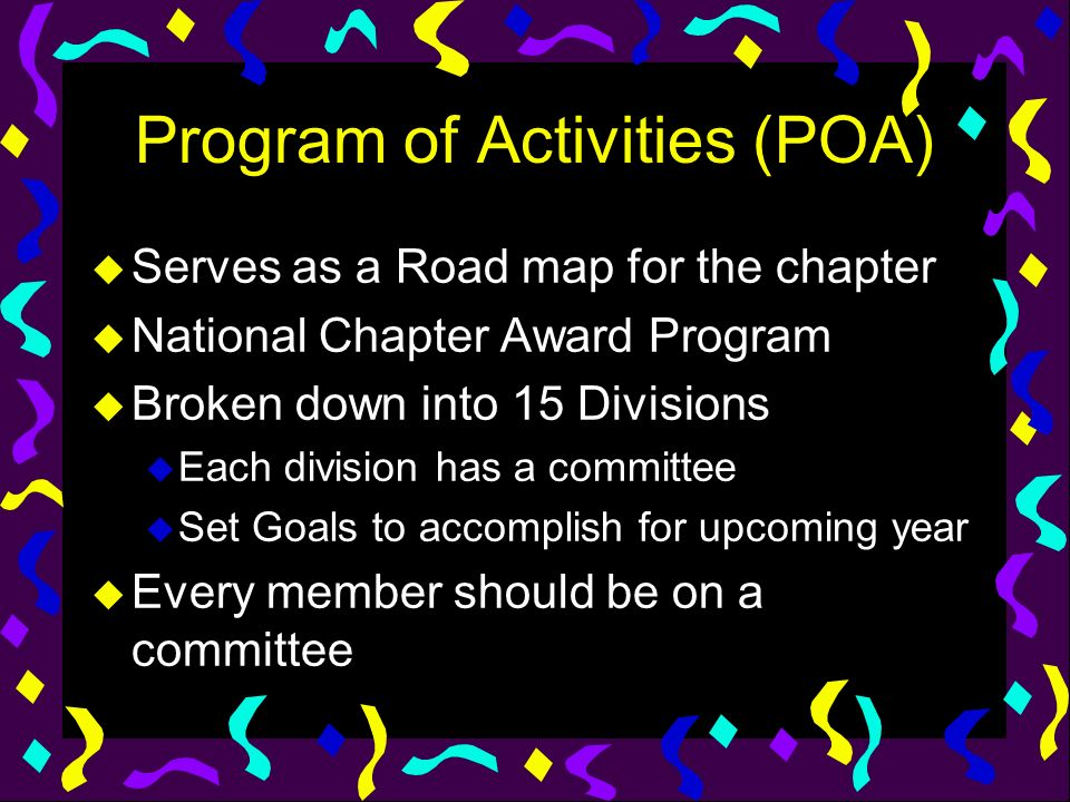 Program of Activities (POA) u Serves as a Road map for the chapter u National Chapter Award Program u Broken down into 15 Divisions u Each division ha