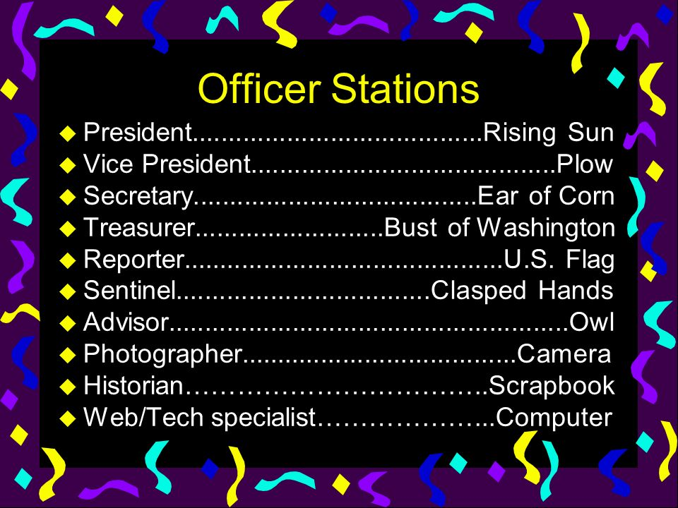 Officer Stations u President........................................Rising Sun u Vice President..........................................Plow u Secret