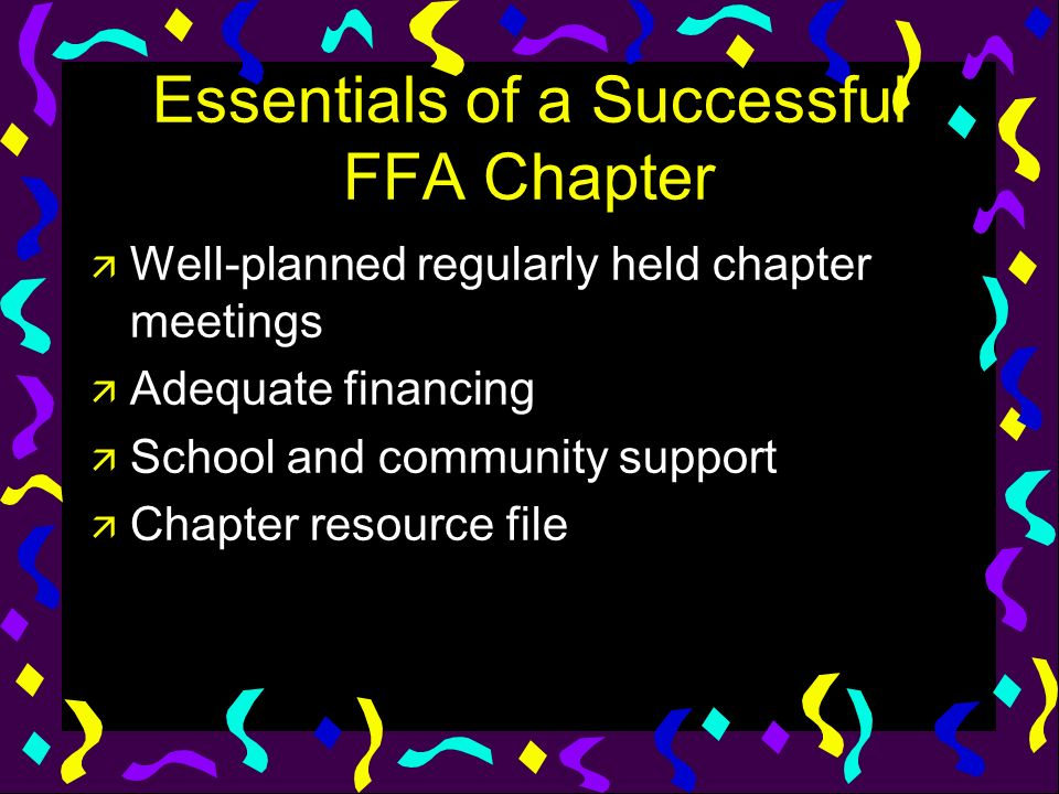 Duties of the Advisor u Supervise all chapter activities u Inform prospective students and parents about the FFA u Instruct students in leadership u Build school and community support u Encourage member involvement in activities u Prepare students for competitive events