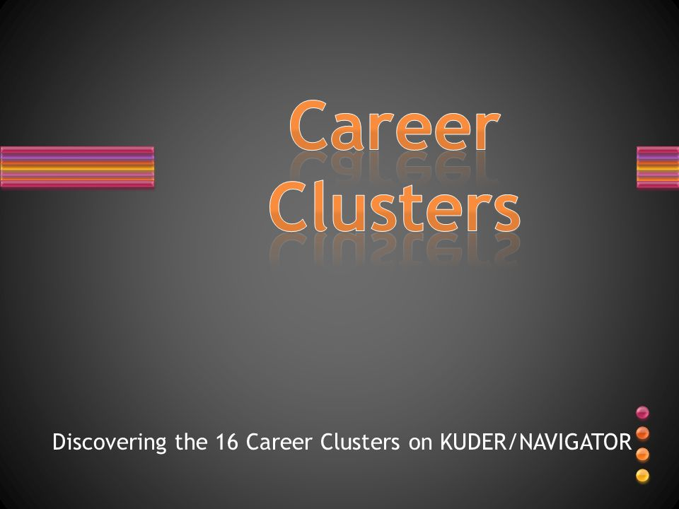 Discovering the 16 Career Clusters on KUDER/NAVIGATOR