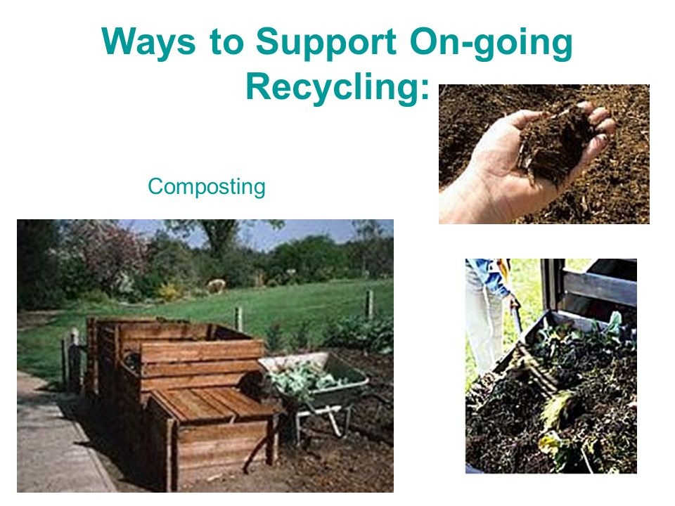 Ways to Support On-going Recycling: Composting