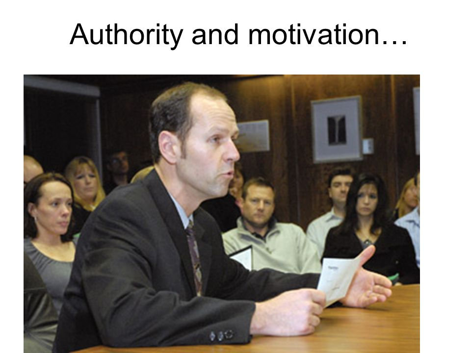 Authority and motivation…