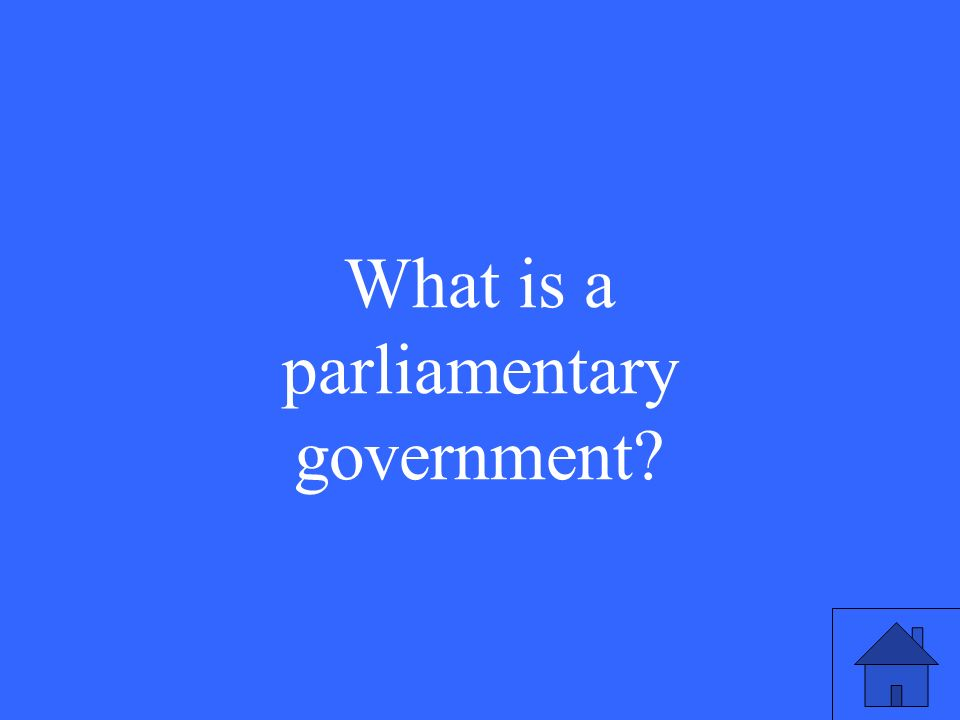 In this form of government, the executive and legislative powers are unified