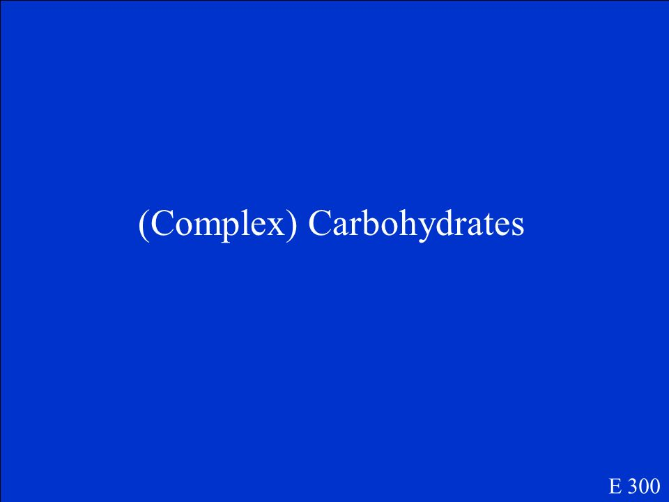Sources of this macromolecule include bread, pasta, and corn. E 300