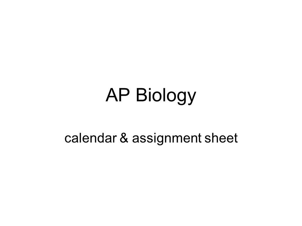 AP Biology calendar & assignment sheet