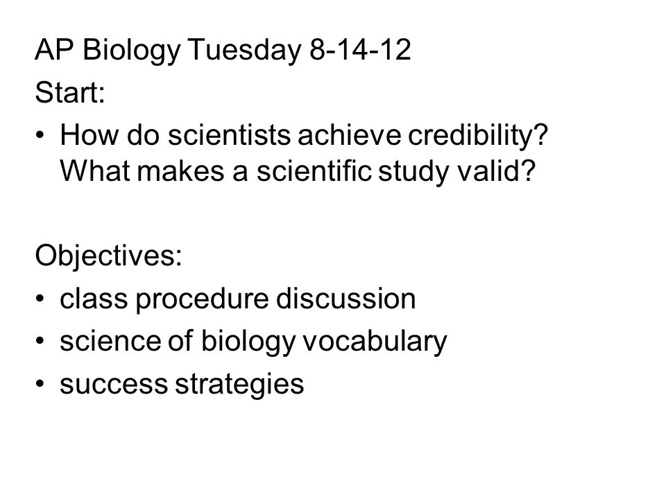 AP Biology Tuesday Start: How do scientists achieve credibility.