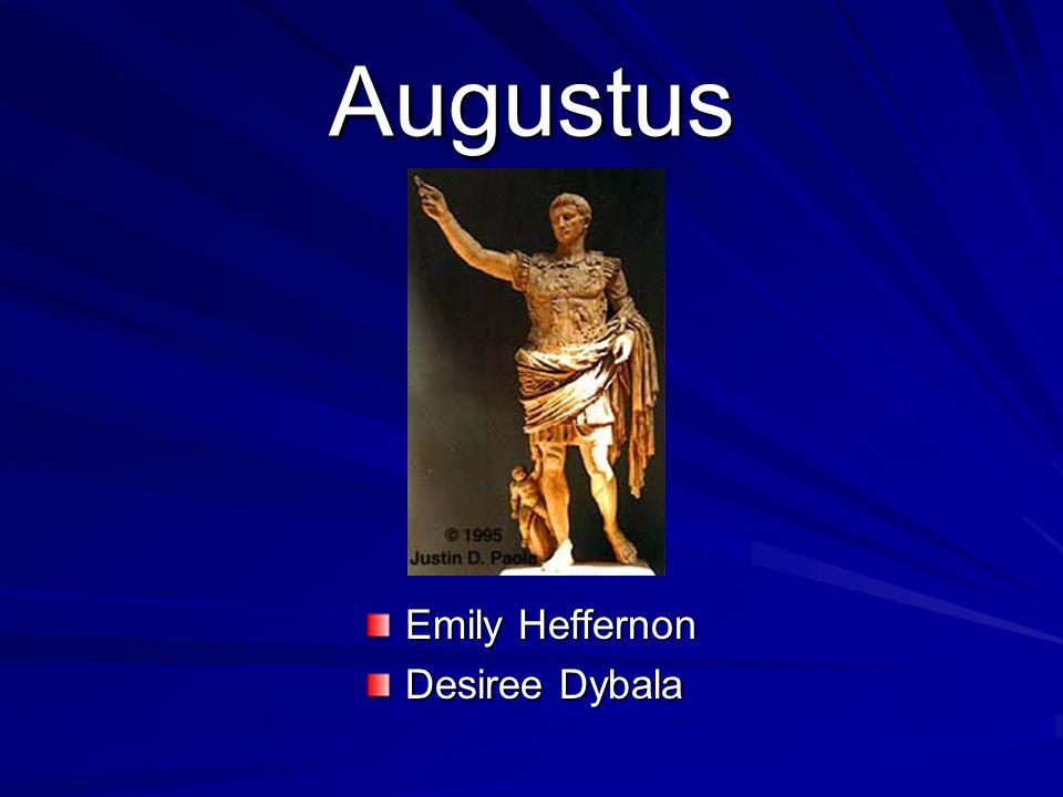 Augustus 63 BC – AD 14 real name: –Gaius Julius Caesar Octavianus family background: –father: Roman Senator –mother: Julius Caesar niece adopted by Julius Caesar died of natural causes