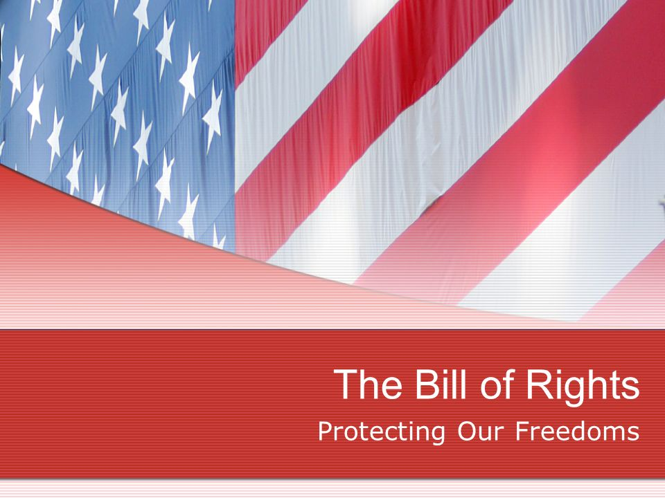 The Bill of Rights Protecting Our Freedoms