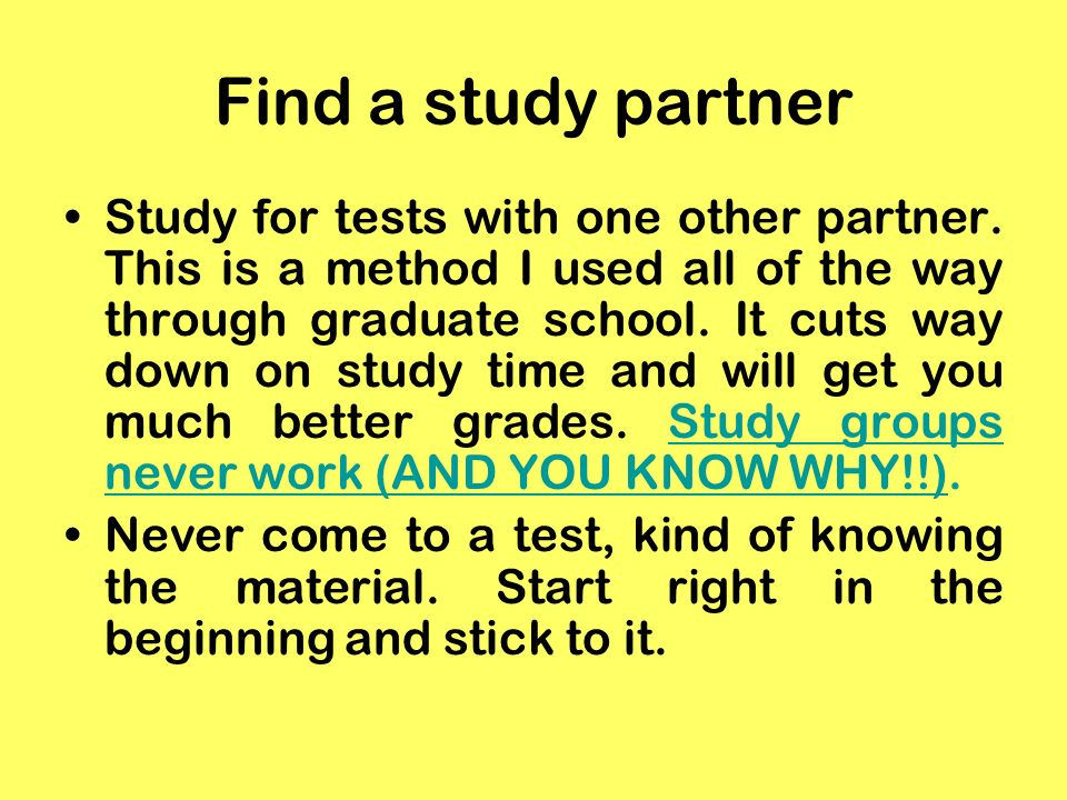 Find a study partner Study for tests with one other partner.