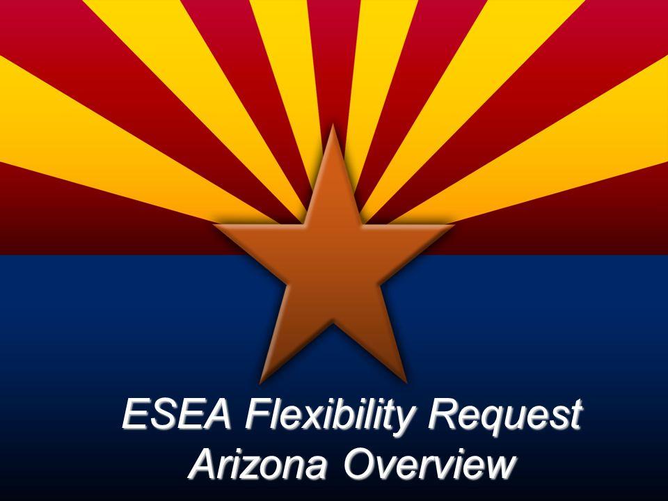 ESEA Flexibility Request Arizona Overview