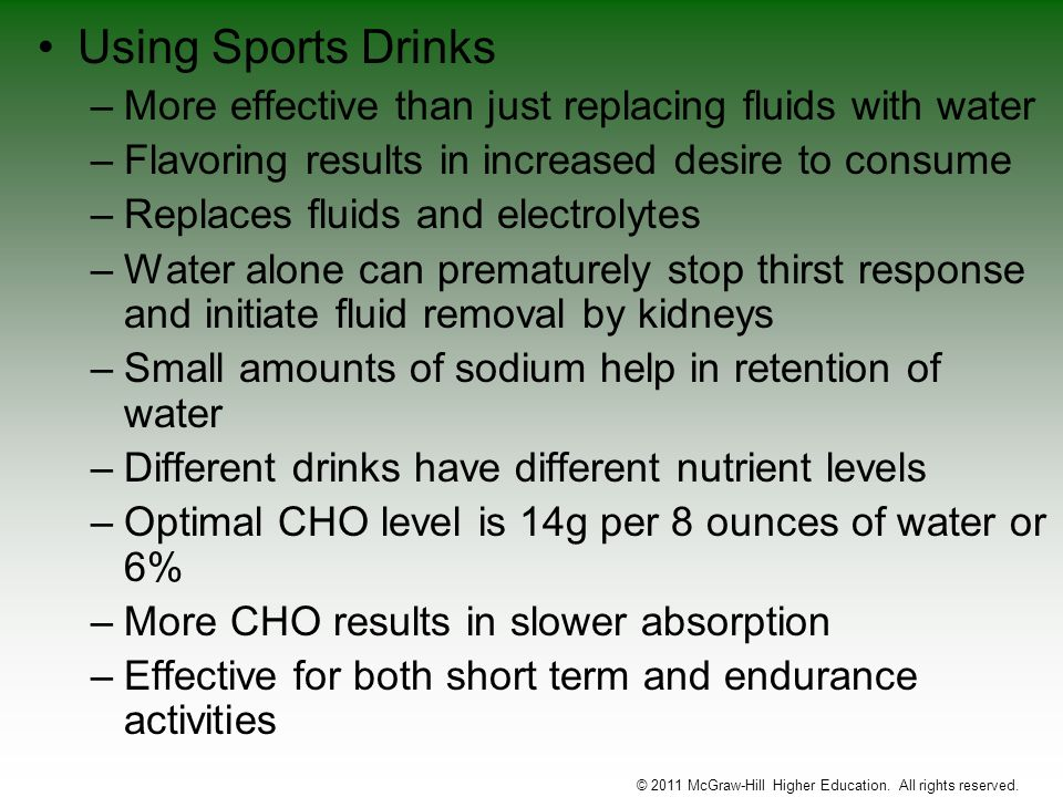 Using Sports Drinks –More effective than just replacing fluids with water –Flavoring results in increased desire to consume –Replaces fluids and elect