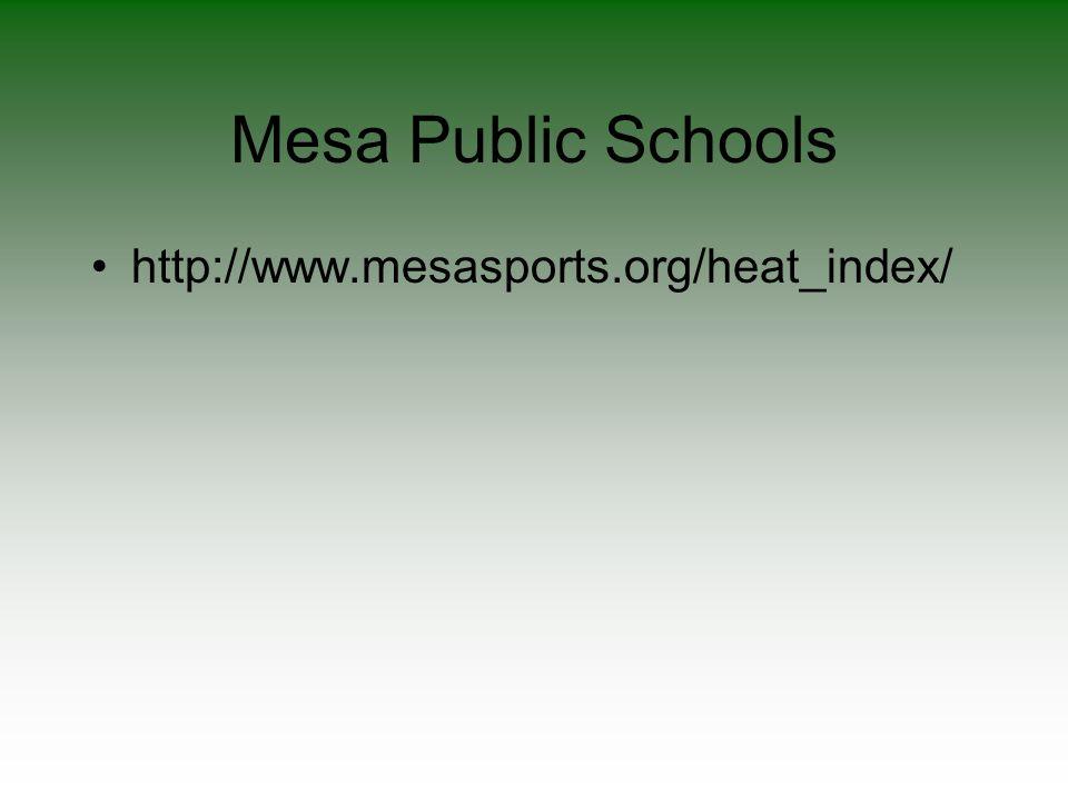 Mesa Public Schools http://www.mesasports.org/heat_index/
