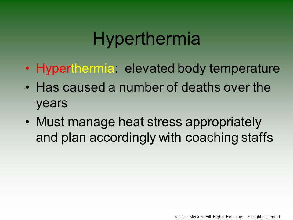 Hyperthermia Hyperthermia: elevated body temperature Has caused a number of deaths over the years Must manage heat stress appropriately and plan accor