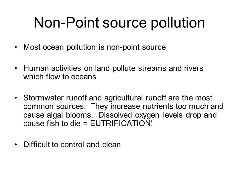 Sludge Dumping Sludge from raw sewage dumped into oceans Dumped offshore with hopes of it sinking to bottom, BUT due to currents, often it is moved closer to shore where it pollutes beaches and kills animals/plants Banned in most places but some countries still dump