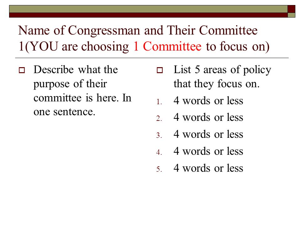 Name of Congressman and Their Committee 1(YOU are choosing 1 Committee to focus on) Describe what the purpose of their committee is here.
