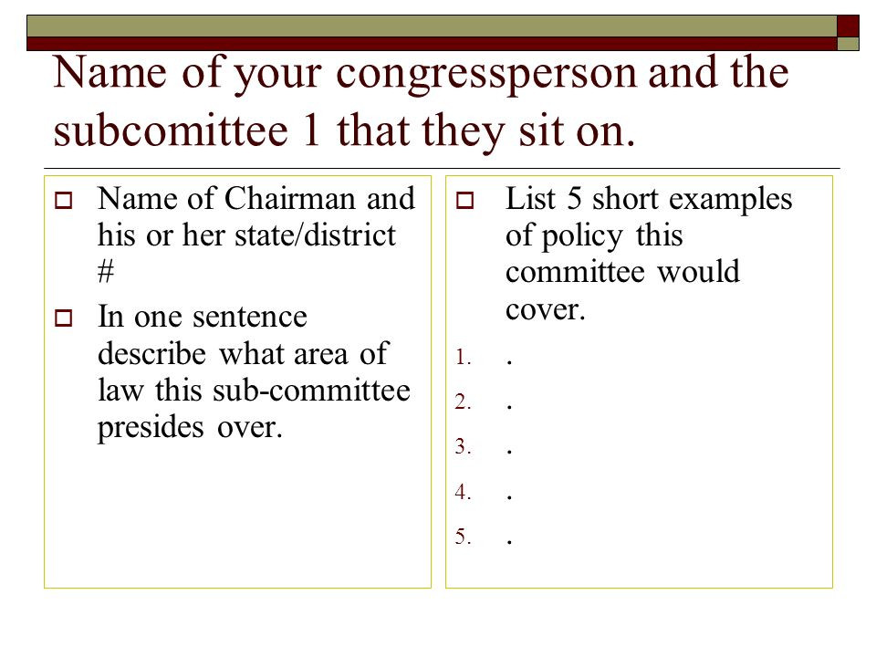 Name of your congressperson and the subcomittee 1 that they sit on.