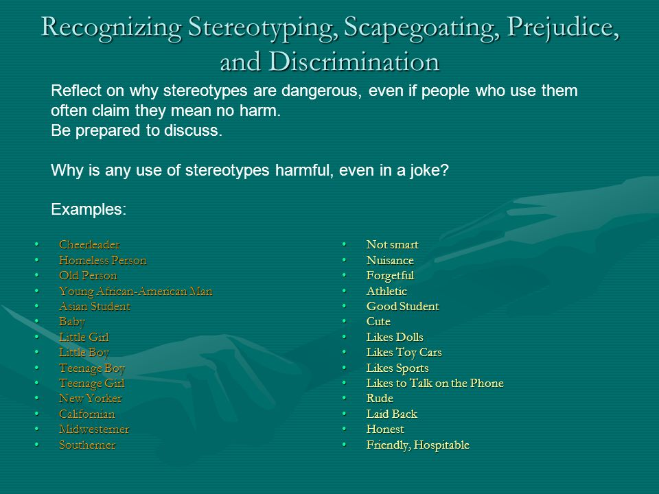 Recognizing Stereotyping, Scapegoating, Prejudice, and Discrimination CheerleaderCheerleader Homeless PersonHomeless Person Old PersonOld Person Young