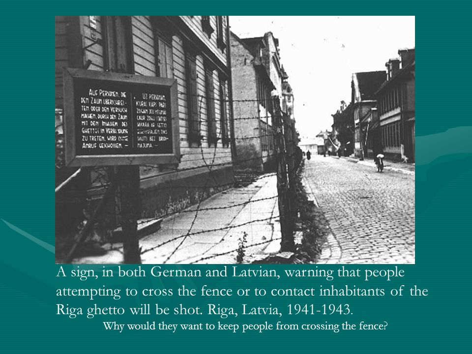 A sign, in both German and Latvian, warning that people attempting to cross the fence or to contact inhabitants of the Riga ghetto will be shot. Riga,