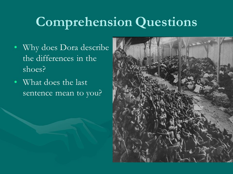Comprehension Questions Why does Dora describe the differences in the shoes? What does the last sentence mean to you?