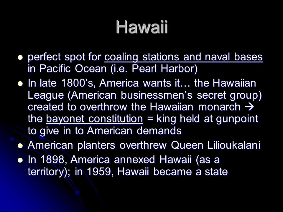 Hawaii perfect spot for coaling stations and naval bases in Pacific Ocean (i.e.