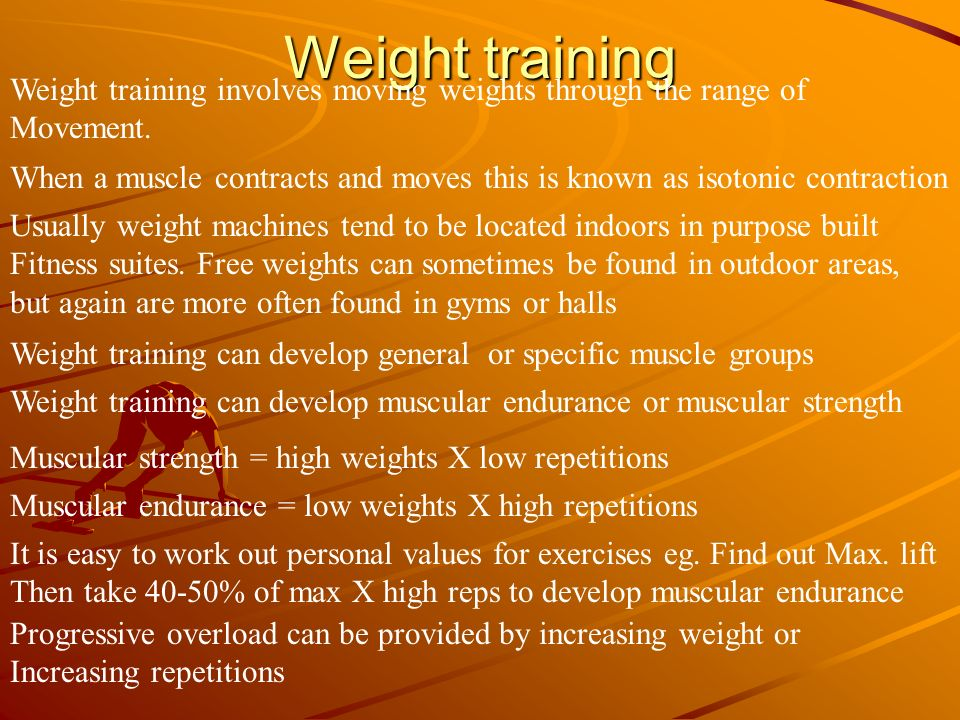 Weight training Weight training involves moving weights through the range of Movement. When a muscle contracts and moves this is known as isotonic con