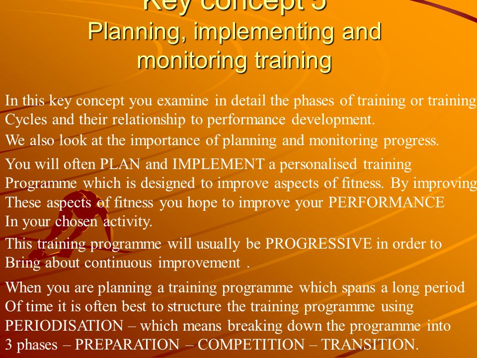 Key concept 5 Planning, implementing and monitoring training In this key concept you examine in detail the phases of training or training Cycles and t