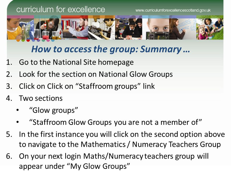 How to access the group: Summary … 1.Go to the National Site homepage 2.Look for the section on National Glow Groups 3.Click on Click on Staffroom gro