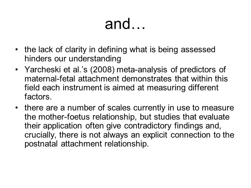 and… the lack of clarity in defining what is being assessed hinders our understanding Yarcheski et al.s (2008) meta-analysis of predictors of maternal