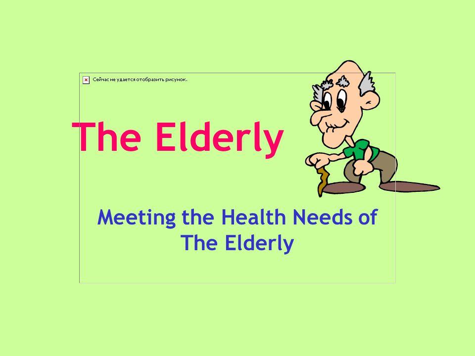 The Elderly Meeting the Health Needs of The Elderly
