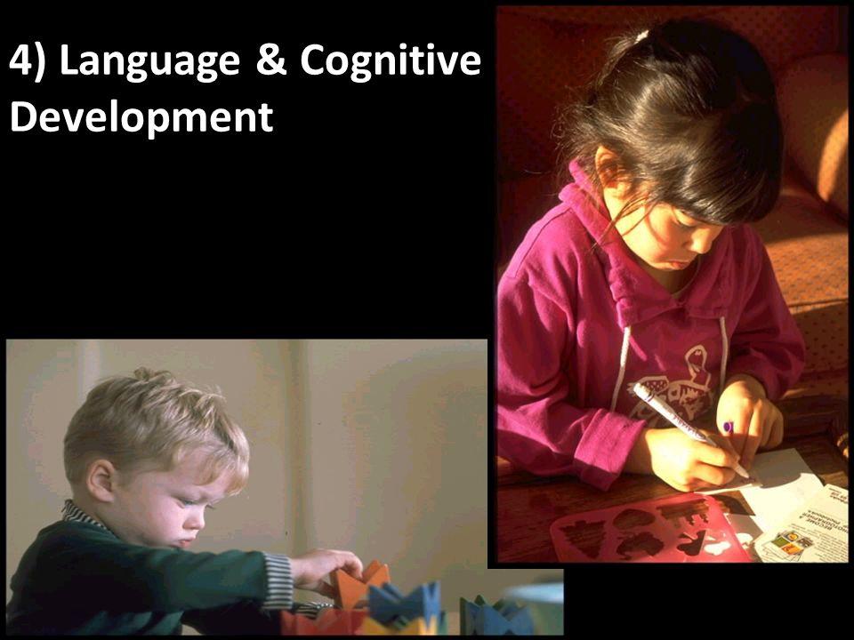 4) Language & Cognitive Development