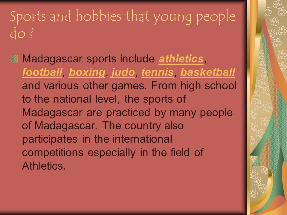 Sports and hobbies that young people do .