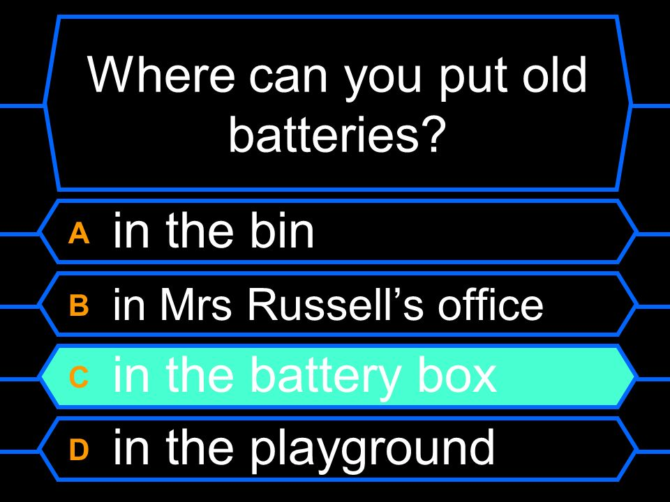 Where can you put old batteries.