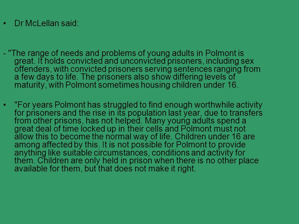 Dr McLellan said: - The range of needs and problems of young adults in Polmont is great.