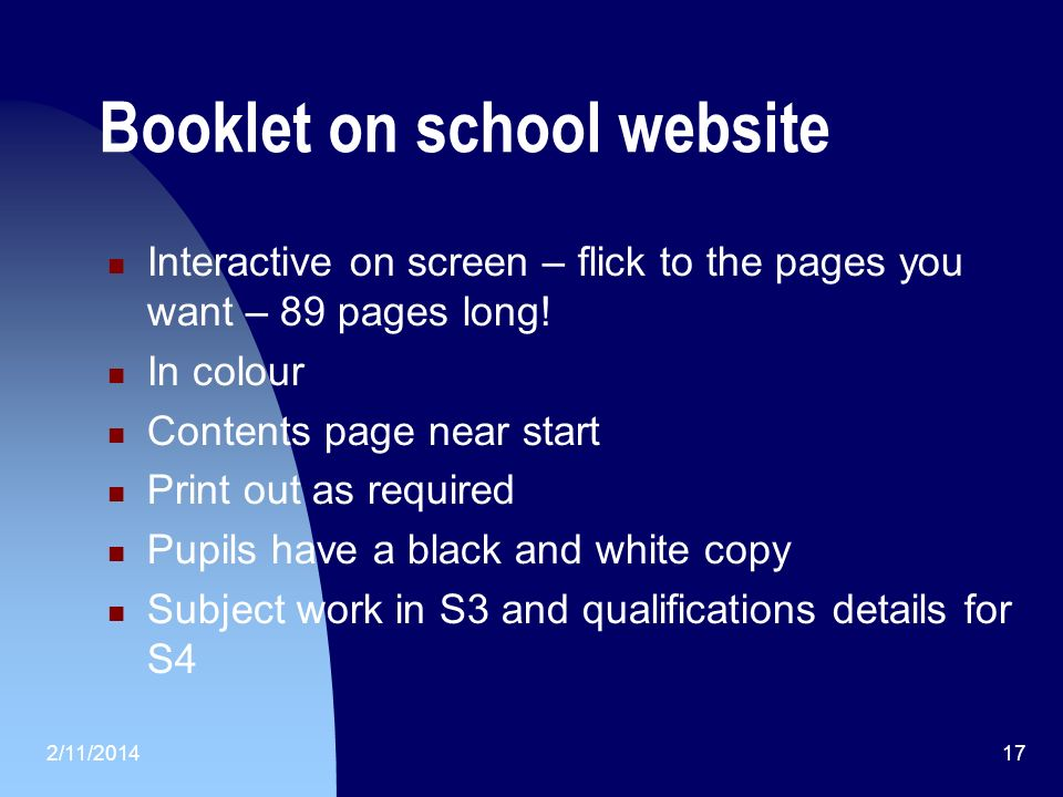 Booklet on school website Interactive on screen – flick to the pages you want – 89 pages long.