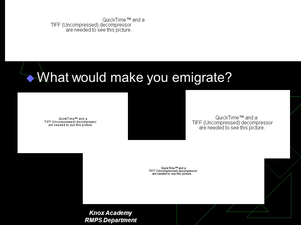 Knox Academy RMPS Department What would make you emigrate?