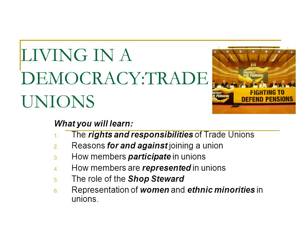 What is a Trade Union.Trade unions are organisations that try to protect the rights of workers.