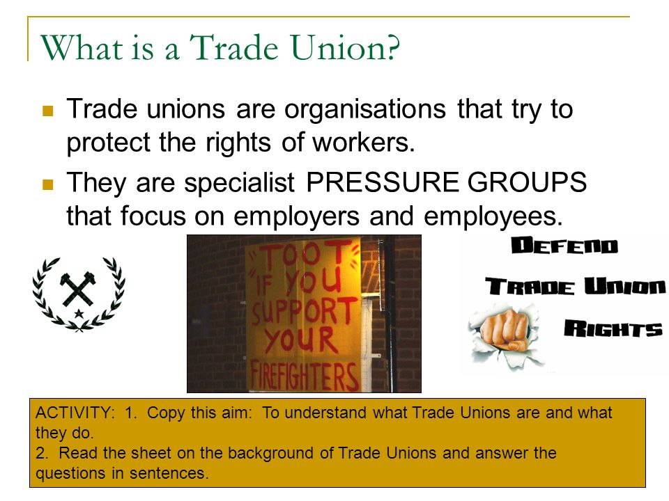 WHO REPRESENTS TRADE UNION MEMBERS?