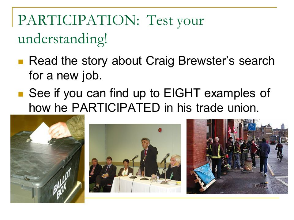PARTICIPATION: Test your understanding! Read the story about Craig Brewsters search for a new job. See if you can find up to EIGHT examples of how he