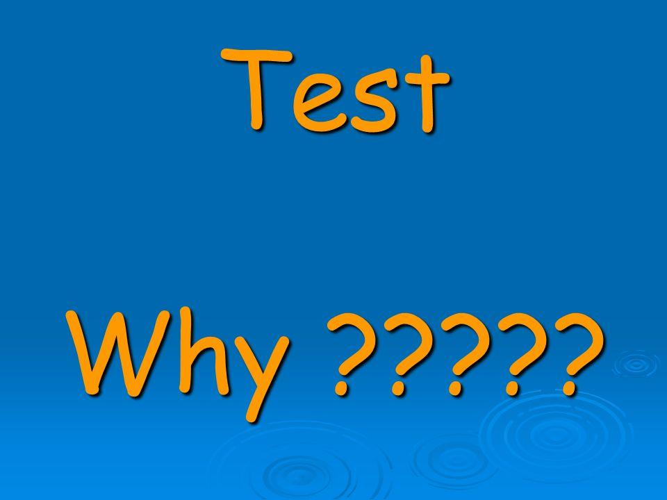 Test Why